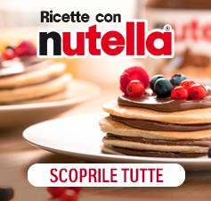 Ricette con Nutella - Scoprile tutte