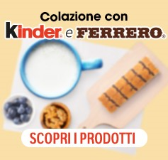 Colazione con Kinder e Ferrero - Scopri i prodotti